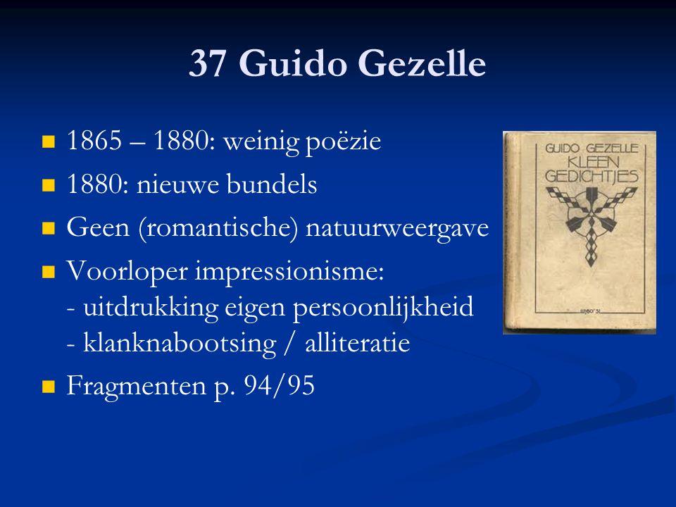 37 Guido Gezelle 1865 – 1880: weinig poëzie 1880: nieuwe bundels