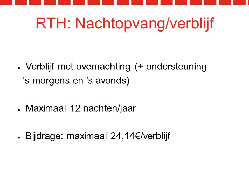 RTH: Nachtopvang/verblijf