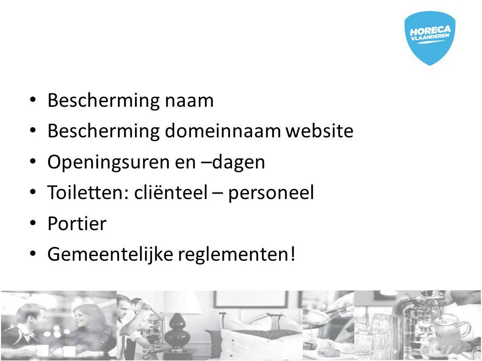 Bescherming naam Bescherming domeinnaam website. Openingsuren en –dagen. Toiletten: cliënteel – personeel.