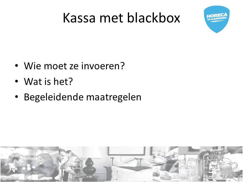 Kassa met blackbox Wie moet ze invoeren Wat is het
