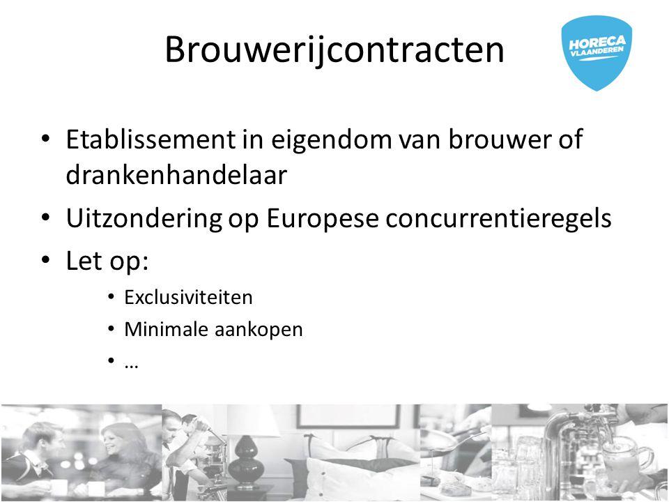 Brouwerijcontracten Etablissement in eigendom van brouwer of drankenhandelaar. Uitzondering op Europese concurrentieregels.