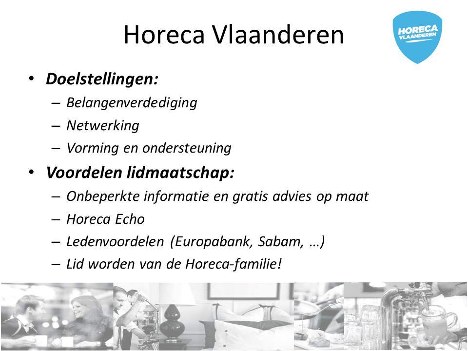 Horeca Vlaanderen Doelstellingen: Voordelen lidmaatschap: