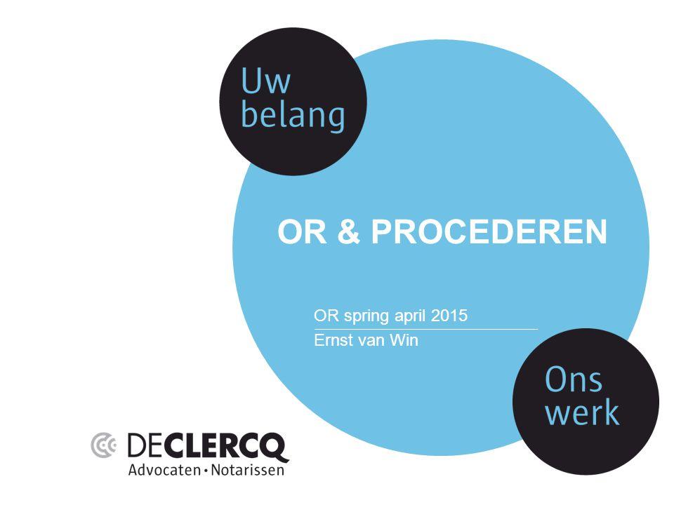 OR & procederen OR spring april 2015 Ernst van Win