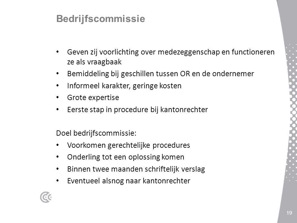 Bedrijfscommissie Geven zij voorlichting over medezeggenschap en functioneren ze als vraagbaak.