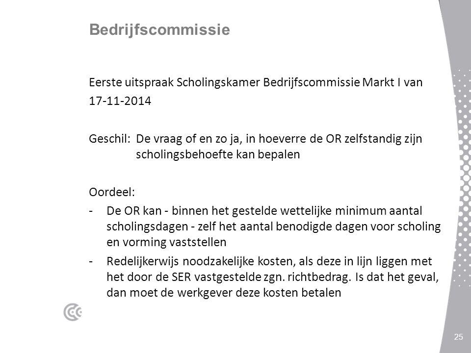 Bedrijfscommissie Eerste uitspraak Scholingskamer Bedrijfscommissie Markt I van. 17-11-2014.