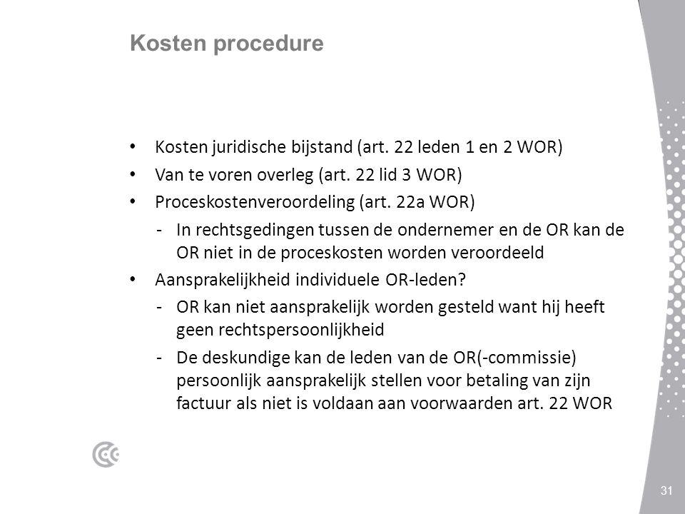 Kosten procedure Kosten juridische bijstand (art. 22 leden 1 en 2 WOR)