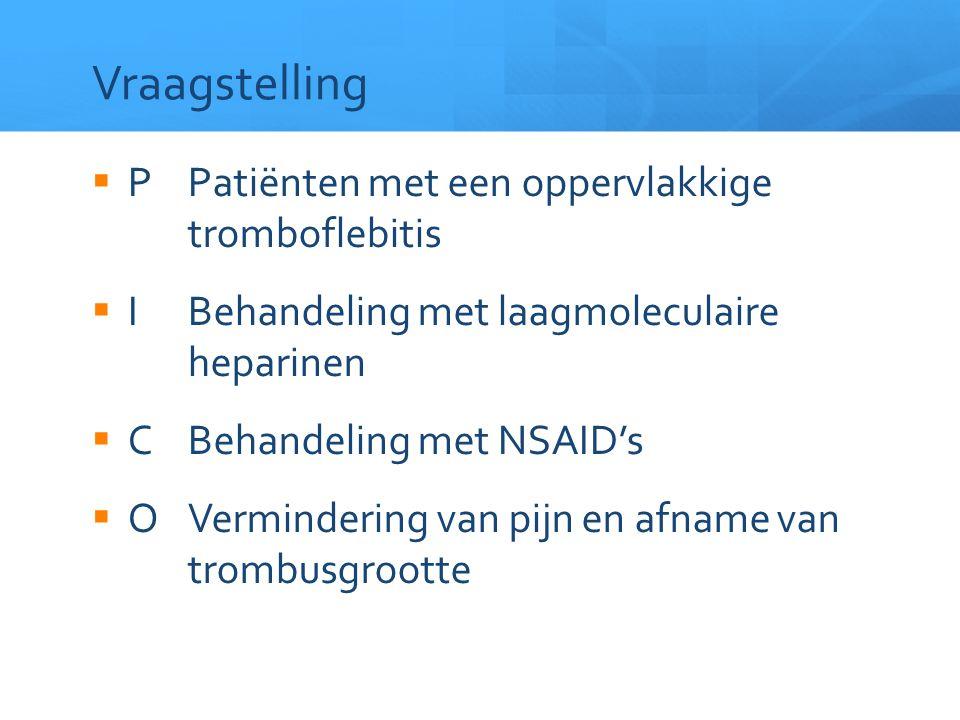 Vraagstelling P Patiënten met een oppervlakkige tromboflebitis