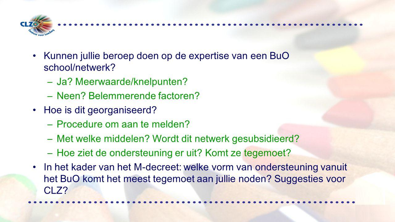 Kunnen jullie beroep doen op de expertise van een BuO school/netwerk