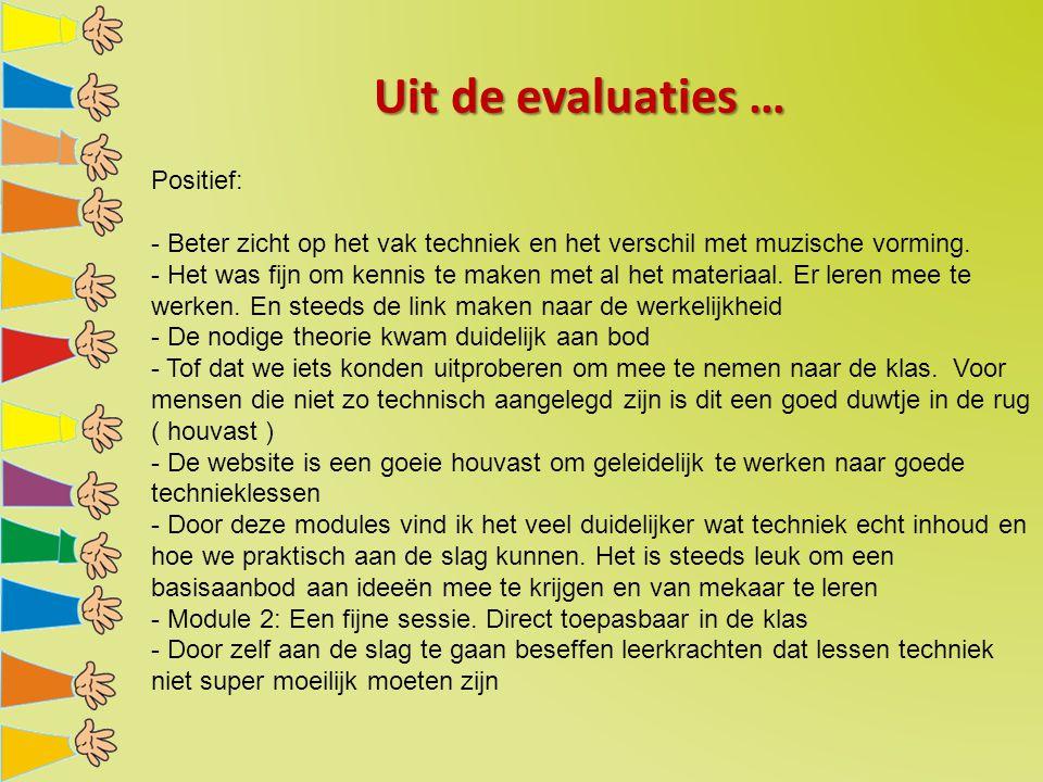 Uit de evaluaties … Positief: