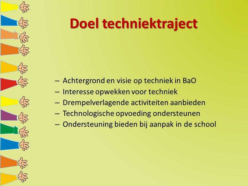 Doel techniektraject Achtergrond en visie op techniek in BaO