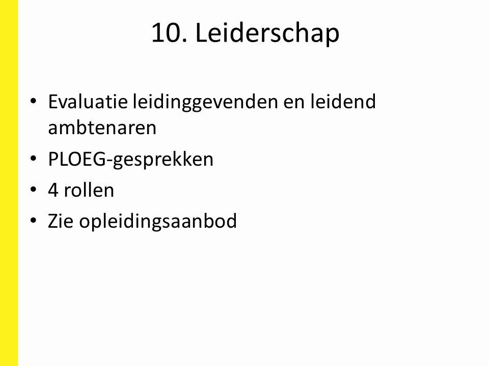 10. Leiderschap Evaluatie leidinggevenden en leidend ambtenaren