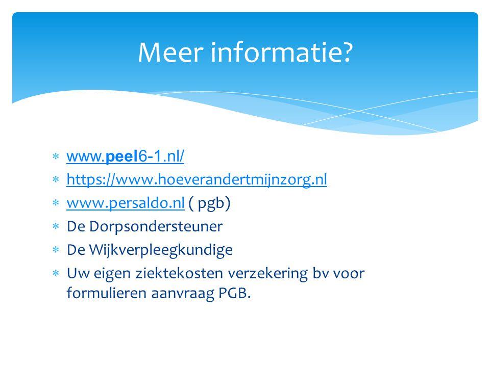 Meer informatie www.peel6-1.nl/ https://www.hoeverandertmijnzorg.nl