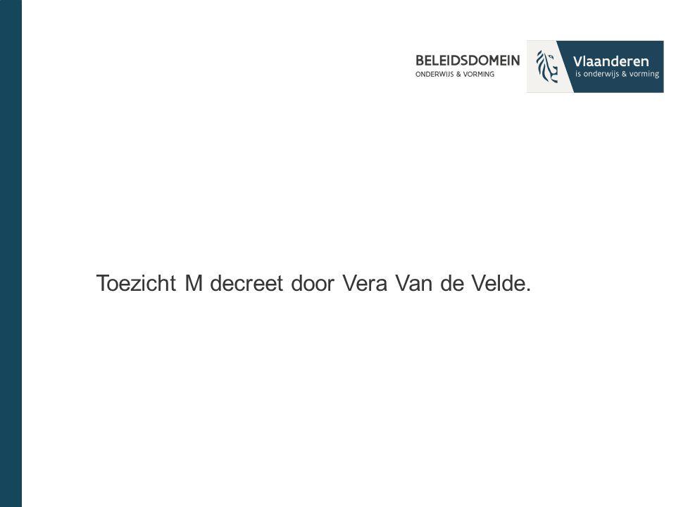 Toezicht M decreet door Vera Van de Velde.