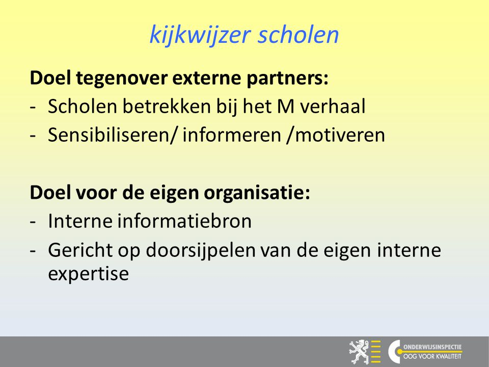 kijkwijzer scholen Doel tegenover externe partners: