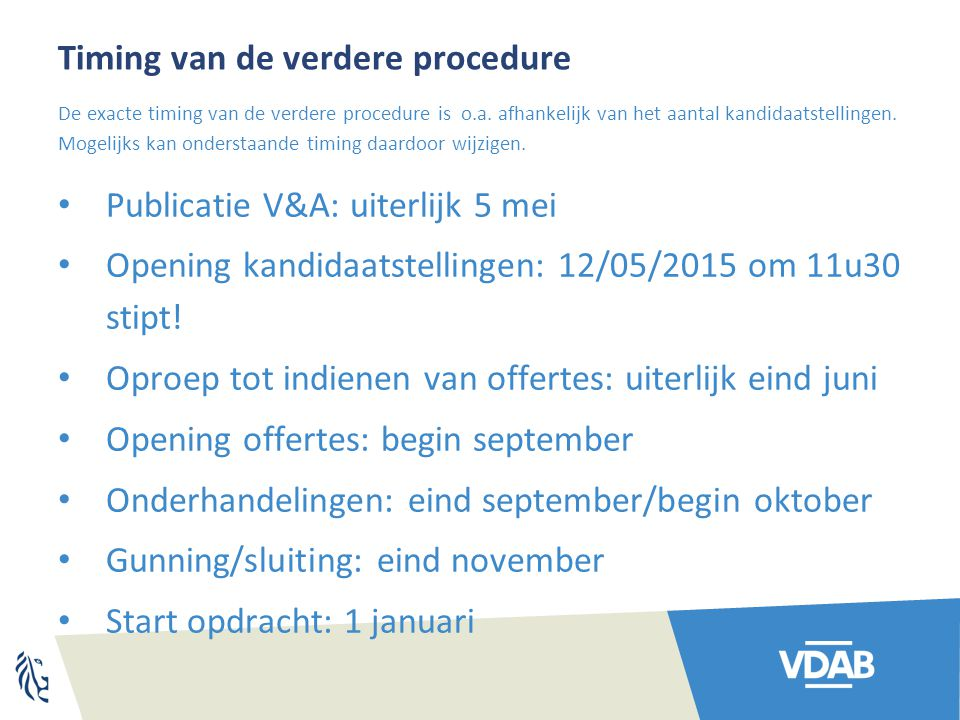 Timing van de verdere procedure