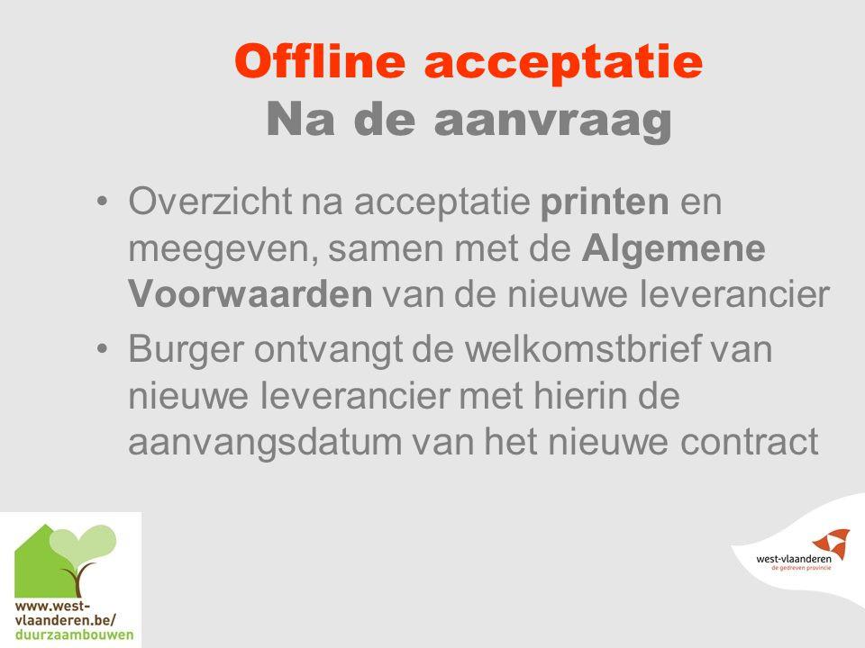 Offline acceptatie Na de aanvraag