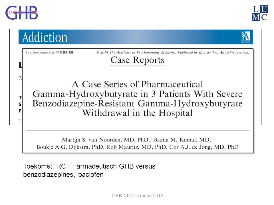 Toekomst: RCT Farmaceutisch GHB versus benzodiazepines, baclofen