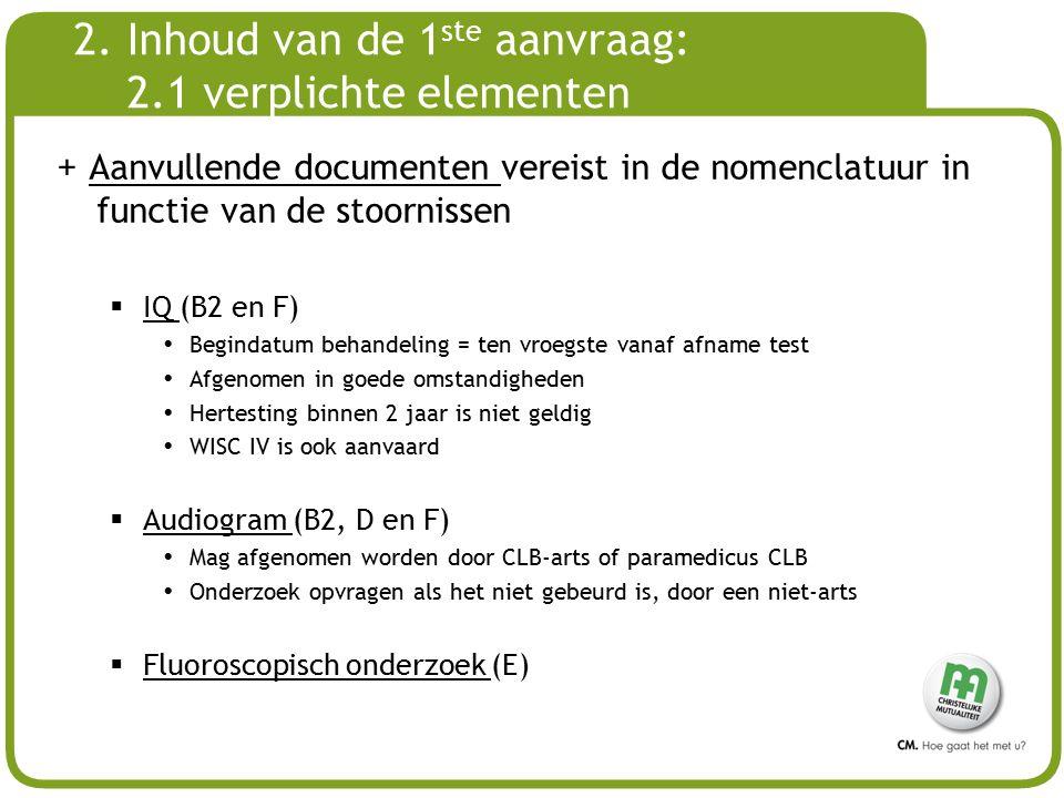 2. Inhoud van de 1ste aanvraag: 2.1 verplichte elementen
