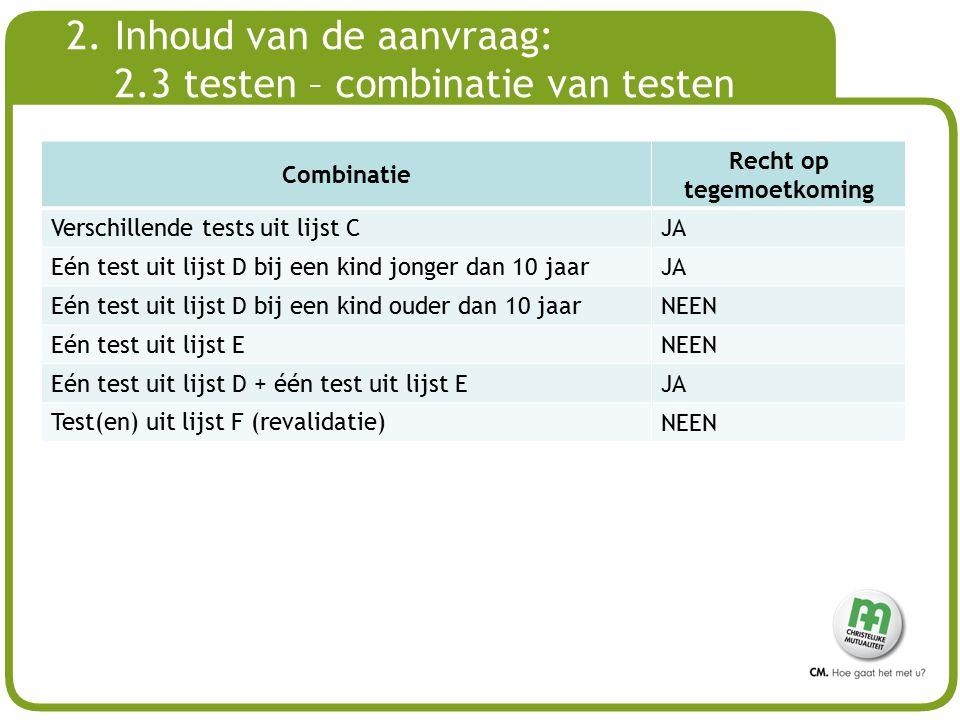 2. Inhoud van de aanvraag: 2.3 testen – combinatie van testen