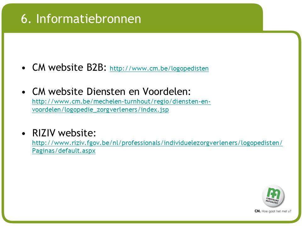 6. Informatiebronnen CM website B2B: http://www.cm.be/logopedisten