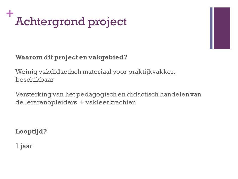 Achtergrond project Waarom dit project en vakgebied