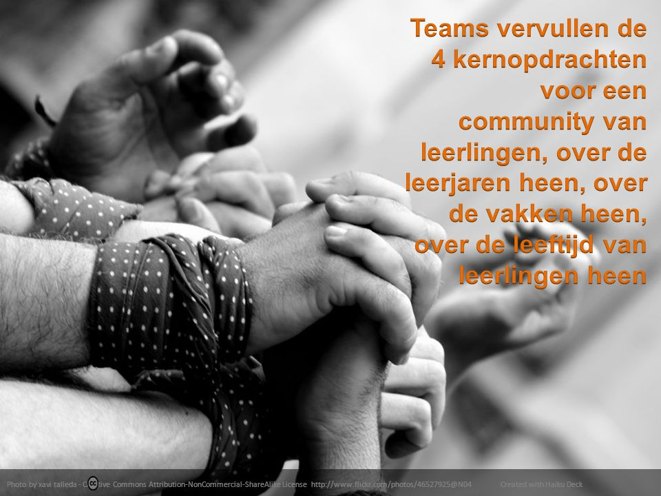 Teams vervullen de 4 kernopdrachten voor een community van leerlingen, over de leerjaren heen, over de vakken heen, over de leeftijd van leerlingen heen