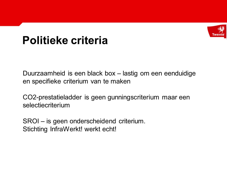 Politieke criteria Duurzaamheid is een black box – lastig om een eenduidige en specifieke criterium van te maken.