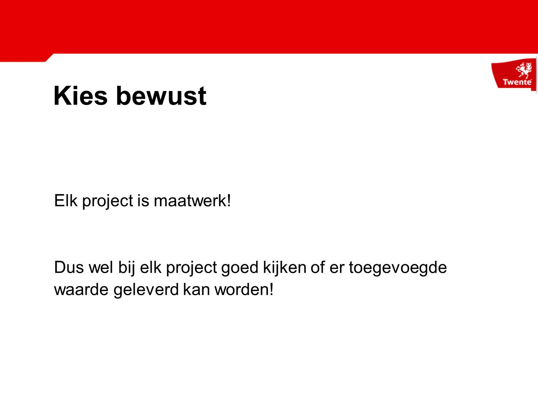 Kies bewust Elk project is maatwerk!