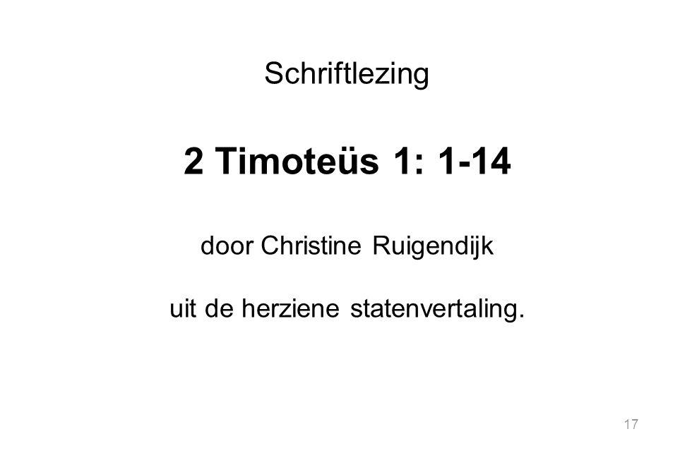 2 Timoteüs 1: 1-14 Schriftlezing door Christine Ruigendijk