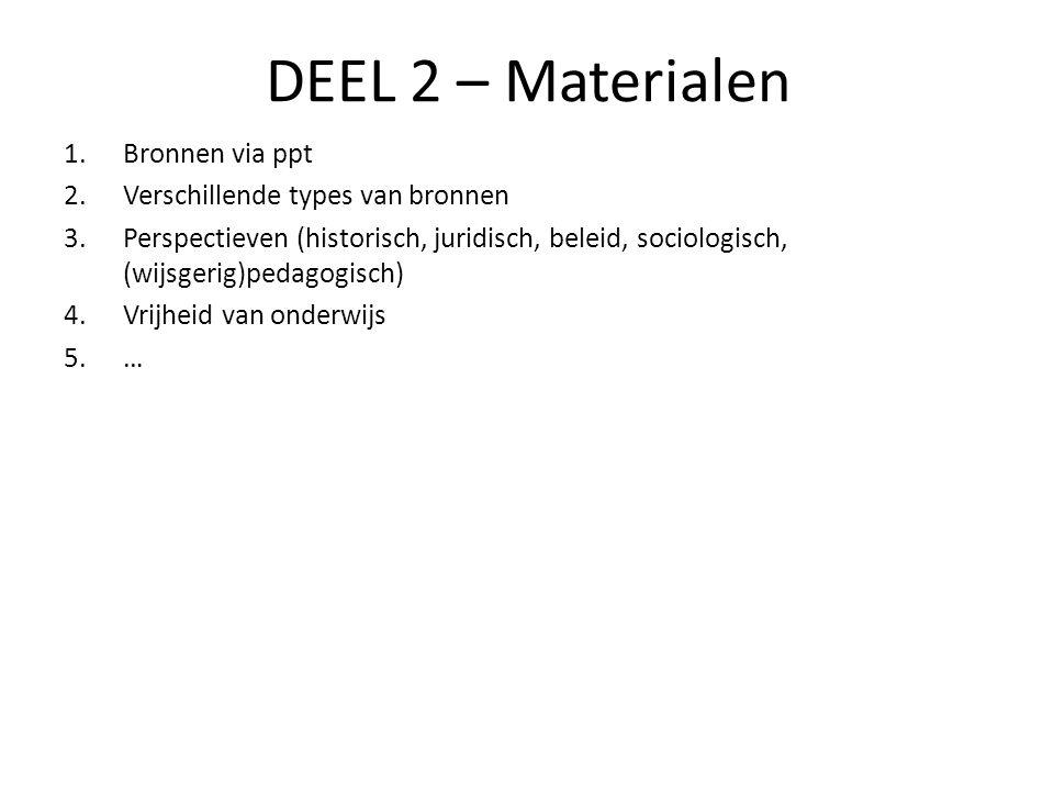 DEEL 2 – Materialen Bronnen via ppt Verschillende types van bronnen