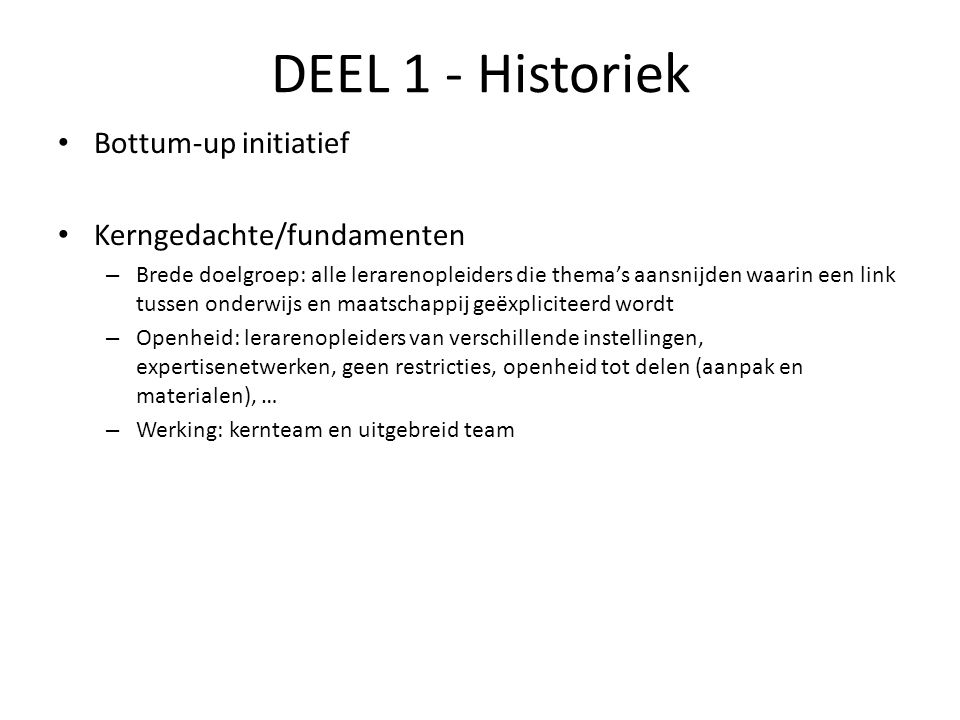 DEEL 1 - Historiek Bottum-up initiatief Kerngedachte/fundamenten