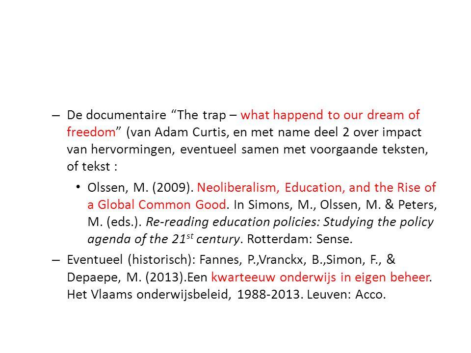 De documentaire The trap – what happend to our dream of freedom (van Adam Curtis, en met name deel 2 over impact van hervormingen, eventueel samen met voorgaande teksten, of tekst :