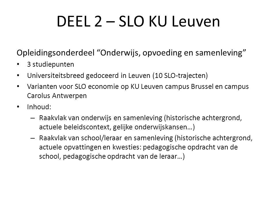 DEEL 2 – SLO KU Leuven Opleidingsonderdeel Onderwijs, opvoeding en samenleving 3 studiepunten.