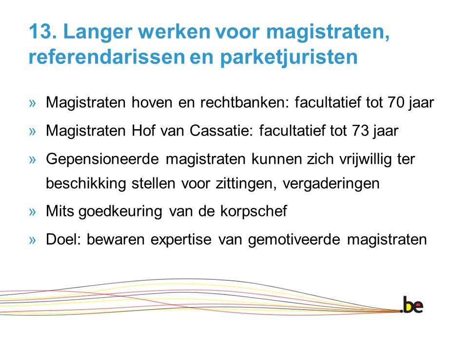 13. Langer werken voor magistraten, referendarissen en parketjuristen