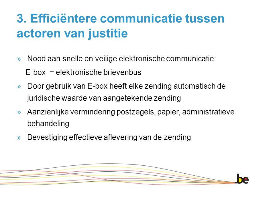 3. Efficiëntere communicatie tussen actoren van justitie