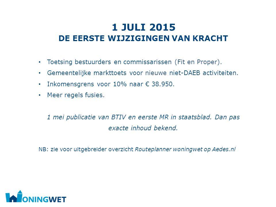 1 juli 2015 de eerste wijzigingen van kracht