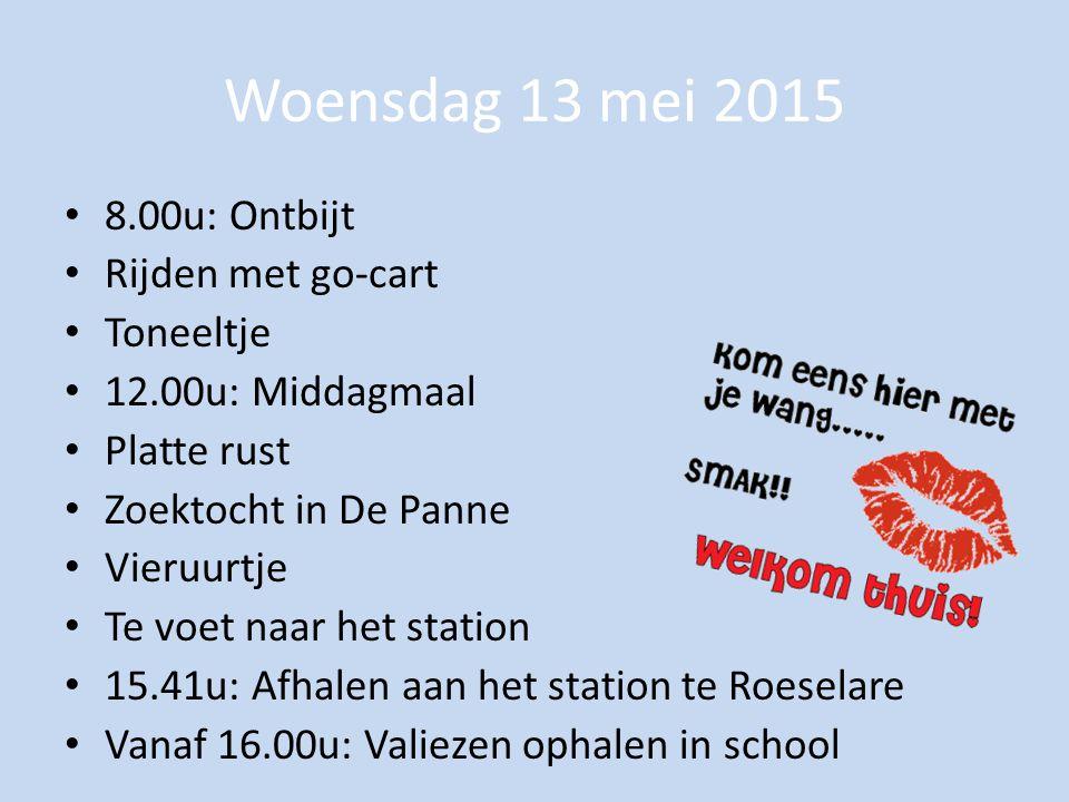 Woensdag 13 mei 2015 8.00u: Ontbijt Rijden met go-cart Toneeltje