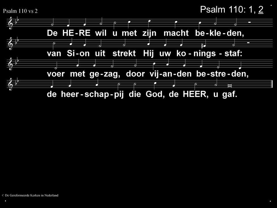 . Psalm 110: 1, 2 . .
