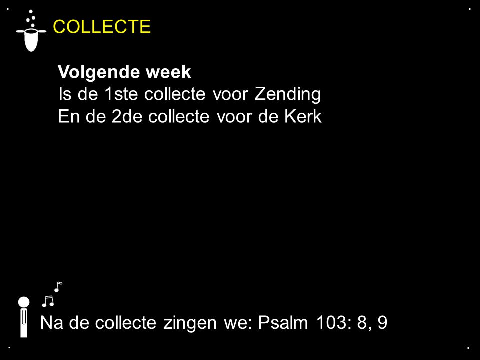 COLLECTE Volgende week Is de 1ste collecte voor Zending