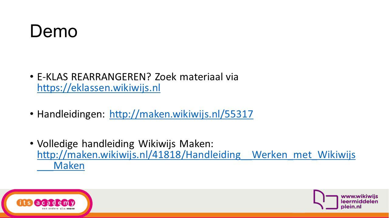 Demo E-KLAS REARRANGEREN Zoek materiaal via https://eklassen.wikiwijs.nl. Handleidingen: http://maken.wikiwijs.nl/55317.