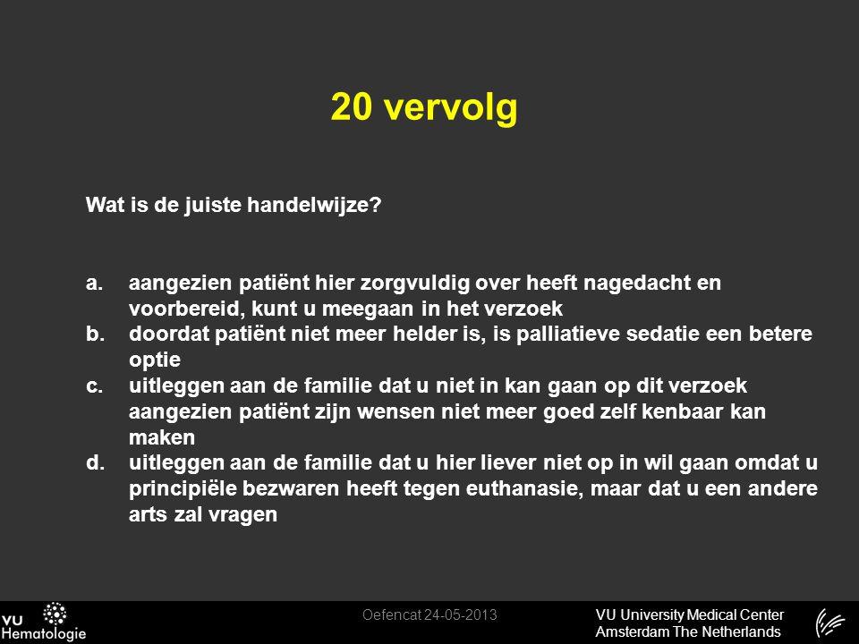 20 vervolg Wat is de juiste handelwijze