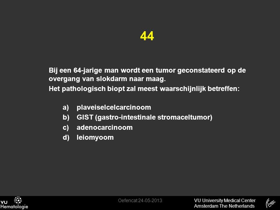 44 Bij een 64-jarige man wordt een tumor geconstateerd op de overgang van slokdarm naar maag.