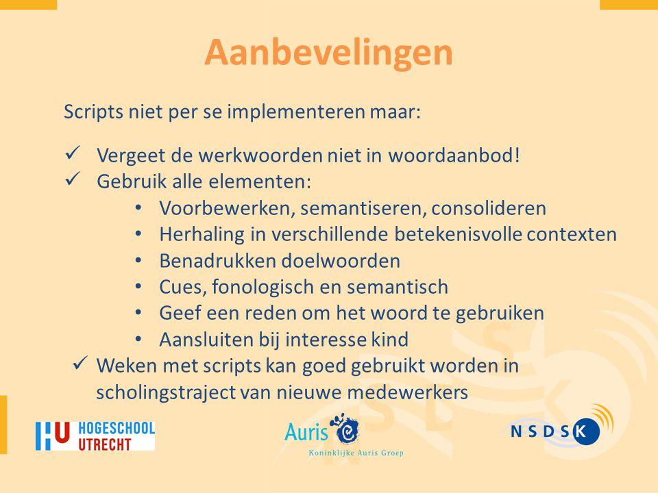 Aanbevelingen Scripts niet per se implementeren maar: