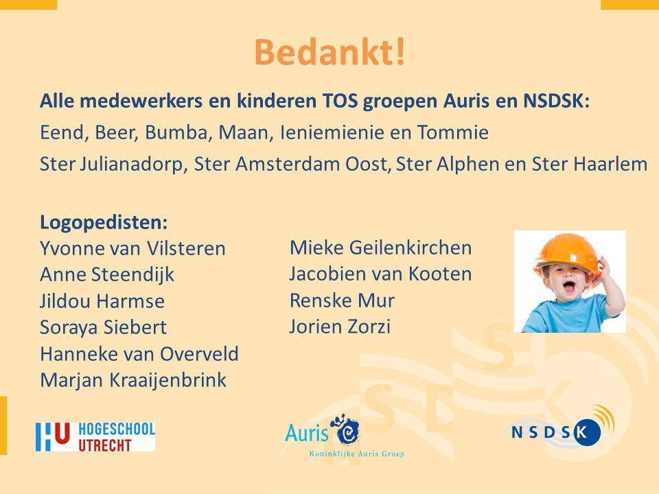 Bedankt! Alle medewerkers en kinderen TOS groepen Auris en NSDSK:
