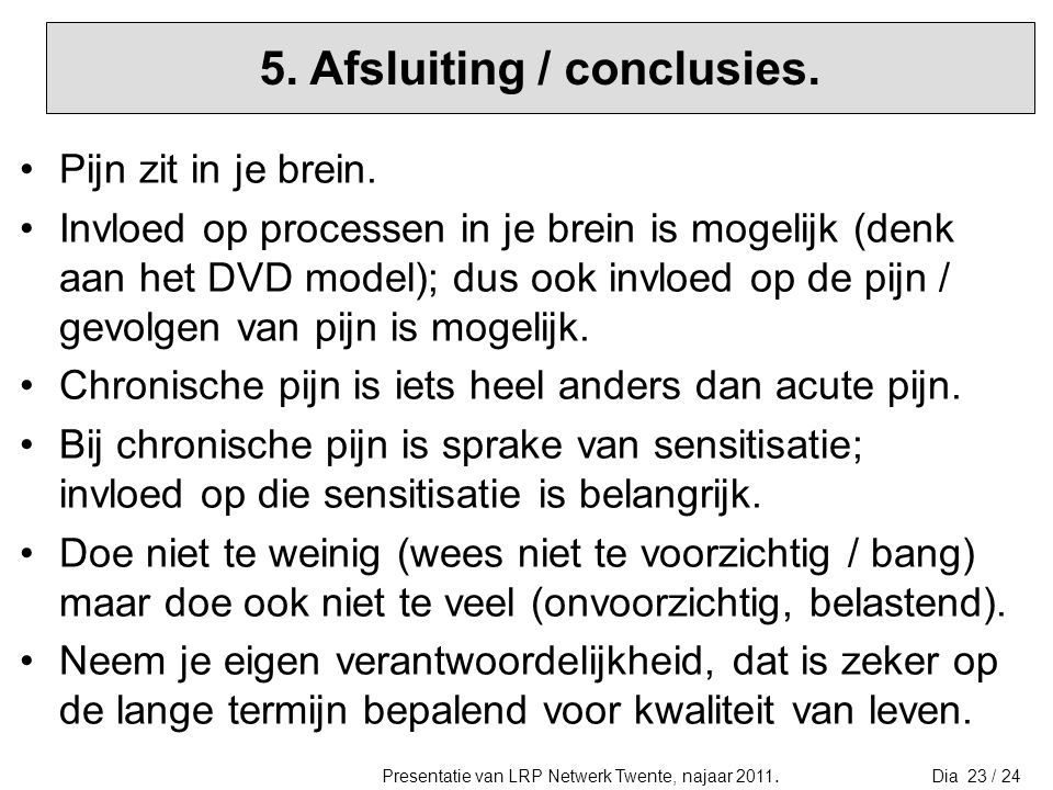 5. Afsluiting / conclusies.