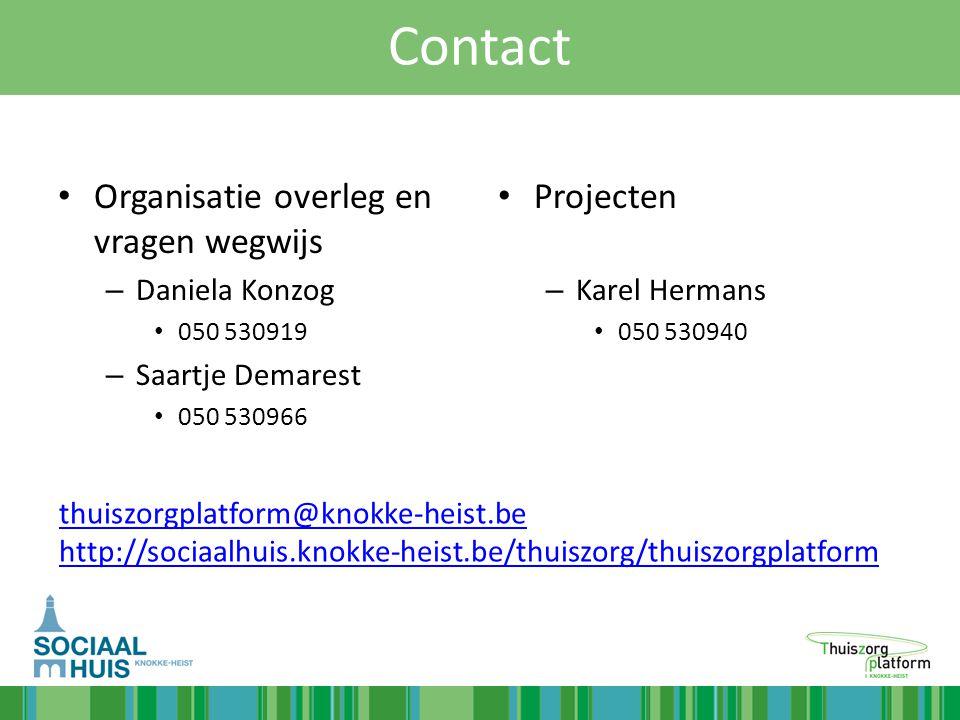 Contact Organisatie overleg en vragen wegwijs Projecten Daniela Konzog