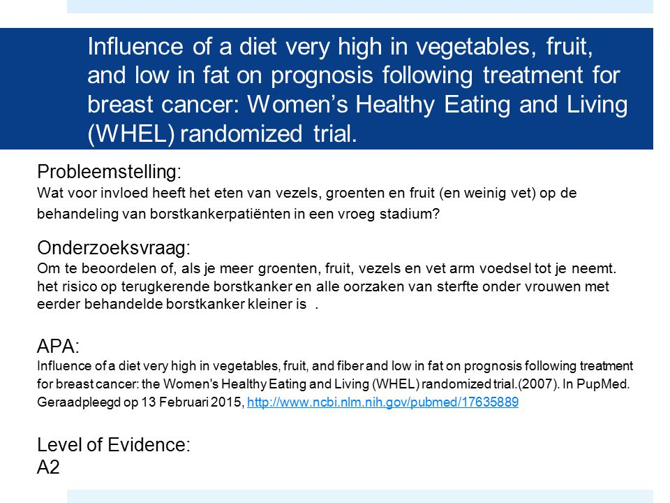 Influence of a diet very high in vegetables, fruit, and low in fat on prognosis following treatment for breast cancer: Women's Healthy Eating and Living (WHEL) randomized trial.