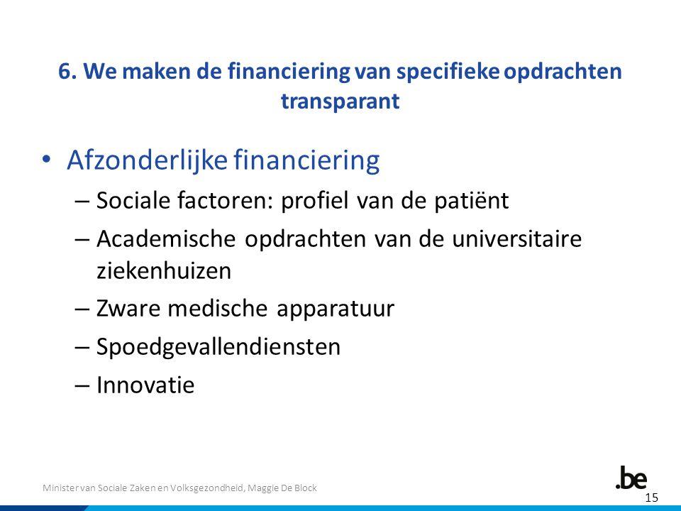 6. We maken de financiering van specifieke opdrachten transparant