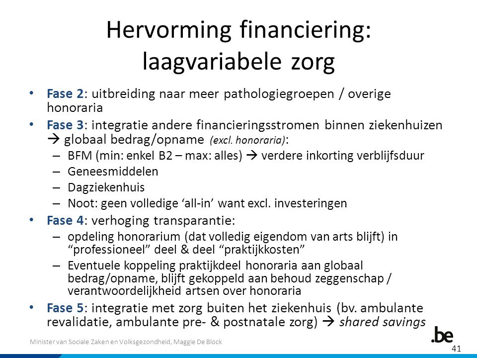 Hervorming financiering: laagvariabele zorg