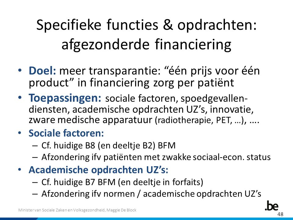 Specifieke functies & opdrachten: afgezonderde financiering